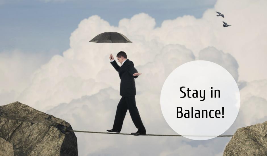 Stay in Balance für Körper und Geist!